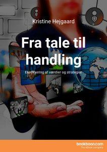 """""""Fra tale til handling Eksekvering af værdier og strategier"""", en ebog af Kristine Hejgaard"""